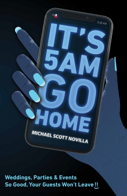 2019 It's 5 AM Go Home BOOK by Michael Scott Novilla